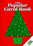 The Popular Carol Book, Richard J. Coleman, Rosalind Russell, Geoffrey Court, 0264674812
