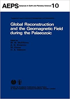 Global Reconstruction and the Geomagnetic Field during the Palaeozic (Advances in Earth and Planetary Sciences)