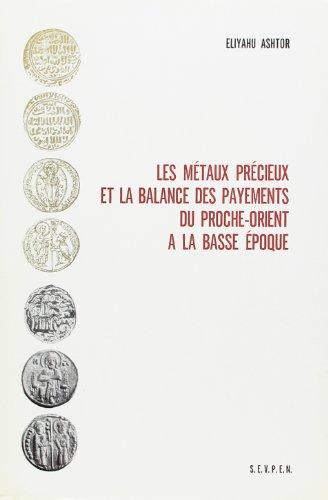 METAUX PRECIEUX ET LA BALANCE DES PAYEMENTS DU PROCHE-ORIENT A LA BASSE EPOQUE ( (FONDS ANNEES 70)