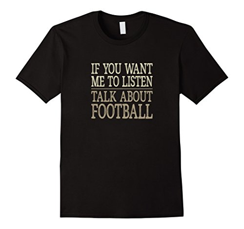 Mens If You Want Me To Listen - Talk About Football - T-shirt Large Black (About Football T-shirt)