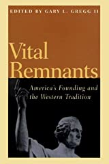Vital Remnants: America's Founding and the Western Tradition Hardcover