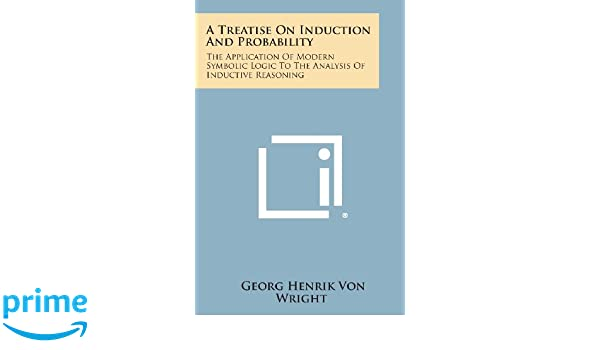A Treatise On Induction And Probability The Application Of Modern