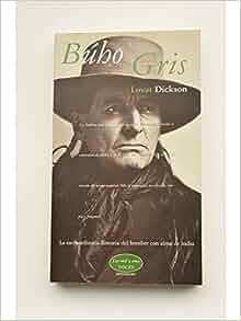 Buho Gris (Spanish Edition): Lovat Dickson: 9788439703907: Amazon.com