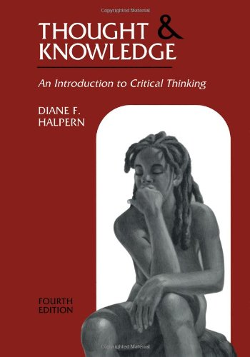 Thought and Knowledge: An Introduction to Critical Thinking, 4th Edition (Thought & Knowledge: An Introduction to Cr