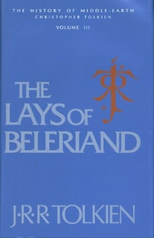 The Lays of Beleriand (History of Middle-Earth)