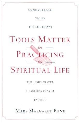 Tools Matter For Practicing The Spiritual Life