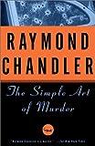 The Simple Art of Murder, Raymond Chandler, 0394757653