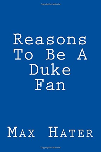 Reasons To Be A Duke Fan: A funny, blank book, gag gift for Duke fans; or a great coffee table addition for all Duke haters! PDF