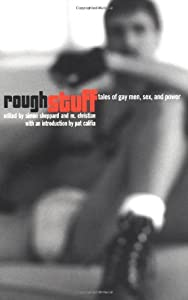 Rough Stuff: Tales of Gay Men, Sex, and Power
