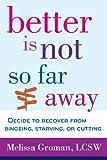 Better Is Not So Far Away, Melissa Groman, 0071840842