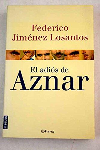 Adios de aznar, el: Amazon.es: Jimenez Losantos, Federico: Libros