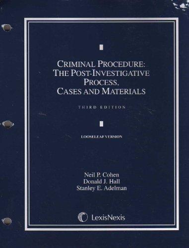 Criminal Procedure: Post-Investigative Process, Cases and Materials (Loose-leaf version)