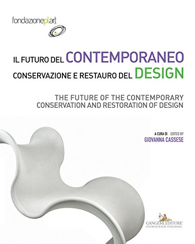 Il futuro del contemporaneo. Conservazione e restauro del design: The future of the contemporary. Conservation and restoration of design  por AA. VV.,Giovanna Cassese