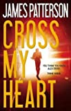 James Patterson: Cross My Heart (Hardcover); 2013 Edition