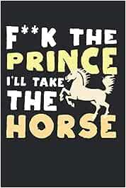 F**k el príncipe - Voy a tomar el caballo: Diario, cuaderno, libro 100 páginas punteadas en tapa blanda para todo lo que quieras escribir y no te olvides.