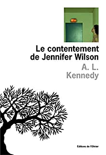 Le contentement de Jennifer Wilson, Kennedy, A. L.