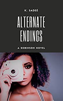 Alternate Endings (The Robinsons Book 3) by [Sadeé, K.]