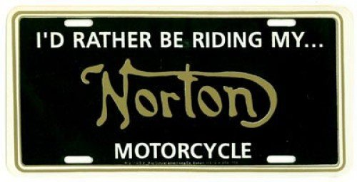 RSA-LP-NO I Would Rather Be Riding My Norton Motorcycle License Plate