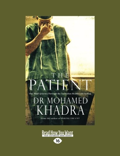 (The Patient: One Mans Journey through the Australian Health-care System)
