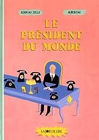 Le Président du monde par Germano Zullo