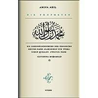Die Propheten: Die Lebensgeschichten der Gesandten Gottes nach arabischen und türkischen Quellen. Zweiter Band. Sayyiduna Muhammad