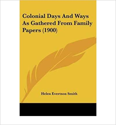 Book Colonial Days and Ways as Gathered from Family Papers (1900)- Common