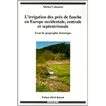 L'irrigation des Pres de Fauche En Europe Occidentale, Centrale E