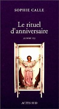 Doubles-jeux : Le rituel d'anniversaire, livre II par Sophie Calle