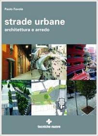 strade urbane architettura e arredo 9788848121453