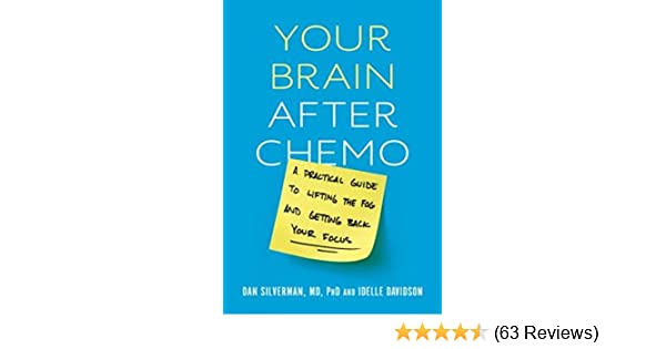 Your Brain After Chemo A Practical Guide To Lifting The Fog And