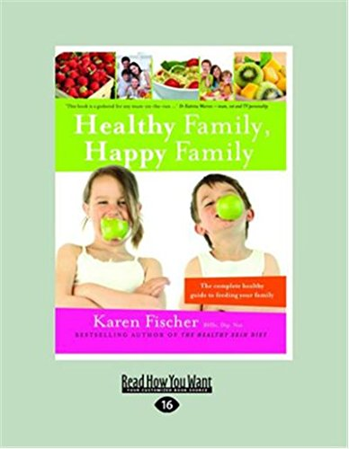 Read Online Healthy Family, Happy Family: The Complete Healthy Guide to Feeding Your Family PDF