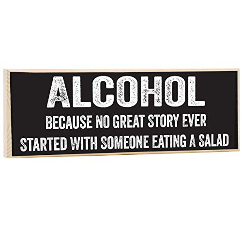Make Em Laugh Alcohol, Because No Great Story Ever Started with Someone Eating A Salad Wooden Sign