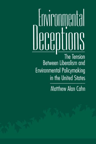 Environmental Deceptions: The Tension Between Liberalism and Environmental Policymaking in the United States (SUNY serie