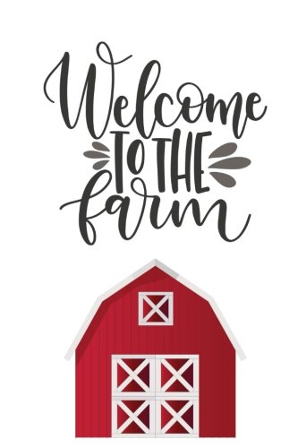 Welcome to the Farm: 150 Lined Journal Pages / Diary / Notebook Featuring