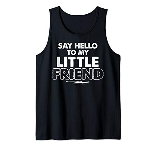 Say Hello to My Little Friend Dad Father Matching Clothes Tank Top