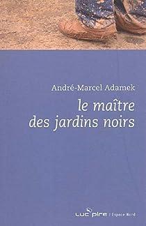 Le maître des jardins noirs par Adamek