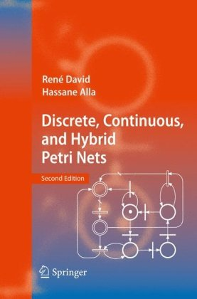Discrete, Continuous, and Hybrid Petri Nets, 2nd Edition Front Cover