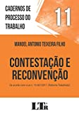 Cadernos de Processo do Trabalho, 11: Contestação e reconvenção: DE ACORDO COM A LEI N. 13.467/2017 ('REFORMA TRABALHISTA')