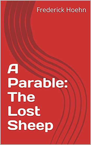 A Parable:  The Lost Sheep -