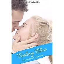 Feeling Blue: Un souffle d'espoir (French Edition)
