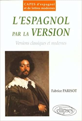 Télécharger gratuitement kindle books crack L'espagnol par la version. Versions classiques et modernes PDF ePub 2729855432
