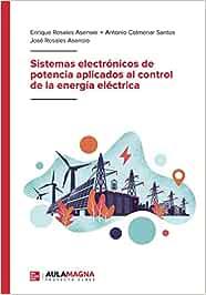 Sistemas electrónicos de potencia aplicados al control de la energía eléctrica