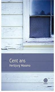 Cent ans : roman, Wassmo, Herbjorg