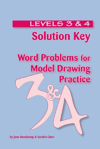 Solution Key - Word Problems for Model Drawing Practice - Levels 3 & 4 (Word Problems For Model Drawing Practice Level 4)