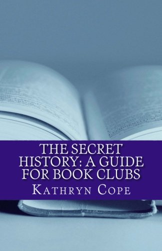 Book cover from The Secret History: A Guide for Book Clubs (The Reading Room Book Group Notes) by Kathryn Cope