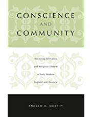 Conscience and Community: Revisiting Toleration and Religious Dissent in Early Modern England and America