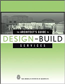 The Architect's Guide to Design-Build Services