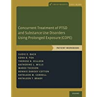 Concurrent Treatment of Ptsd and Substance Use Disorders Using Prolonged Exposure (Cope): Patient Workbook (Treatments That Work)