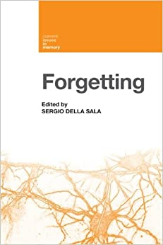 Forgetting (Current Issues in Memory)