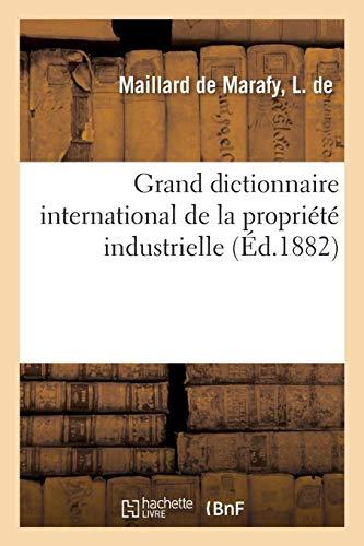 Grand Dictionnaire International de la Propriété Industrielle, Au Point de Vue Du Nom Commercial (French Edition)